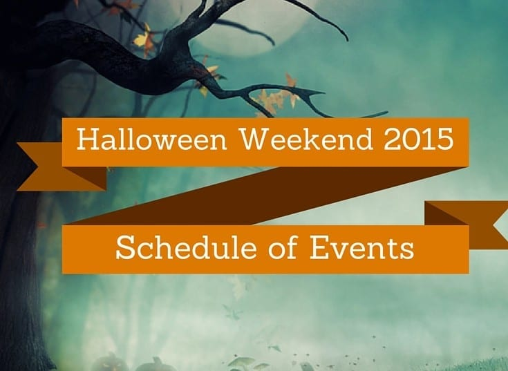 Halloween Weekend Schedule of Events