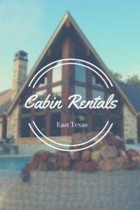 Cabin Rentals In East Texas: Escape To A Cabin In East Texas